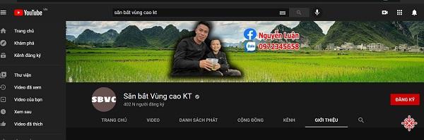 YouTube channel 'Săn bắt Vùng cao' do ông Nguyễn Viết Luận sáng lập và phát triển.