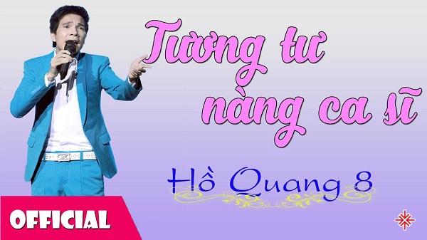 Sau bao nhiêu cố gắng thì cuối cùng Hồ Quang 8 cũng được khán giá biết đến và lập tức yêu mến nhờ ca khúc 'Tương tư nàng ca sĩ'.