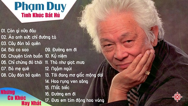 Những tình khúc của nhạc sĩ Phạm Duy vẫn đọng mãi trong lòng người hâm mộ.