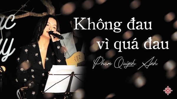 """Năm 2006, ca sĩ Phạm Quỳnh Anh """"chào sân"""" sự nghiệp solo bằng bài hit """"Không đau vì quá đau""""."""
